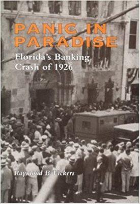 Panic in Paradise: Florida's Banking Crash of 1926,